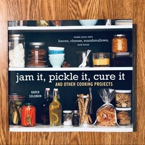 jam it, pickle it, cure it Cookbook